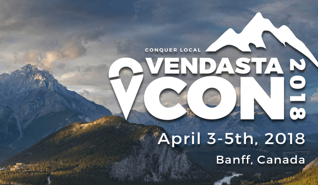 VendastaCon: The Local Marketing Conference of 2018 – Vendasta Blog